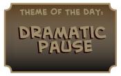Dramatic Pause