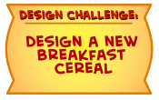 Design a New Breakfast Cereal