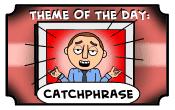 Totd: Catchphrase